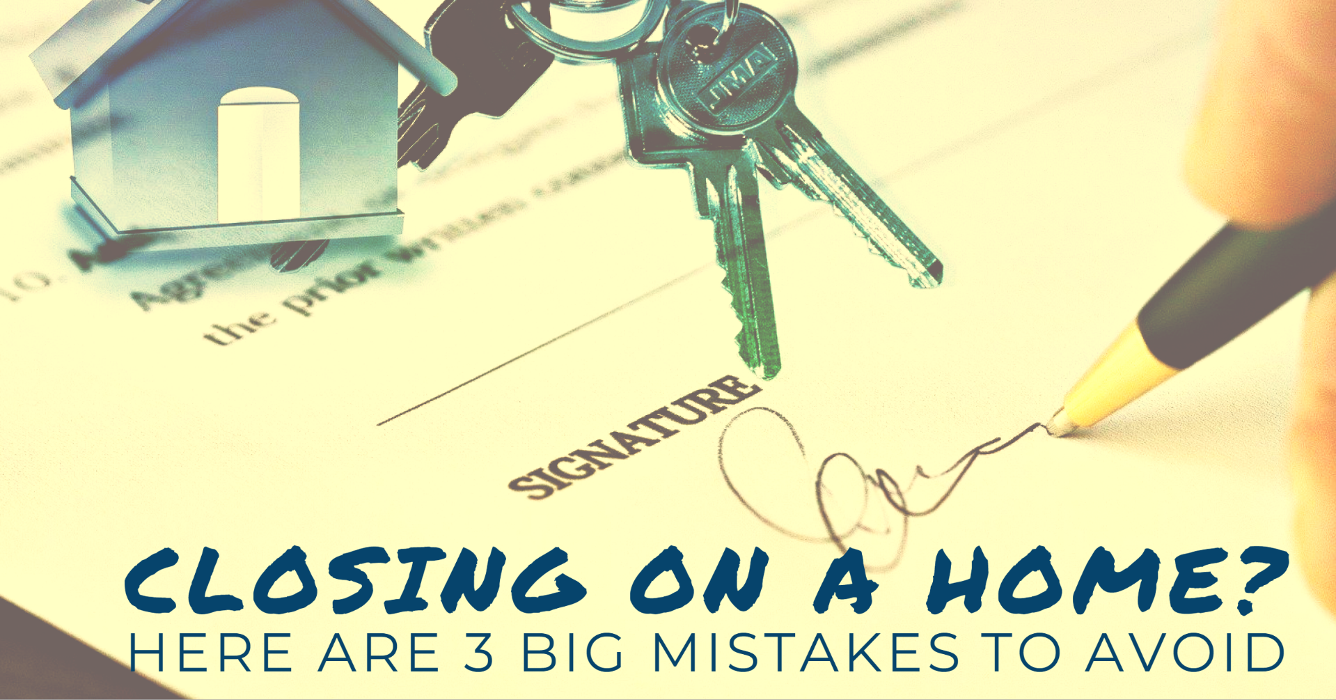 Closing on a home? Here are 3 big mistakes to avoid