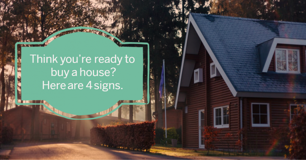 Think you're ready to buy a house? Here are 4 signs
