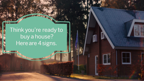 Think you're ready to buy a house Here are 4 signs