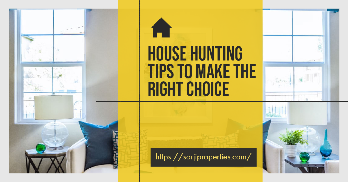 House hunting tips to make the right choice