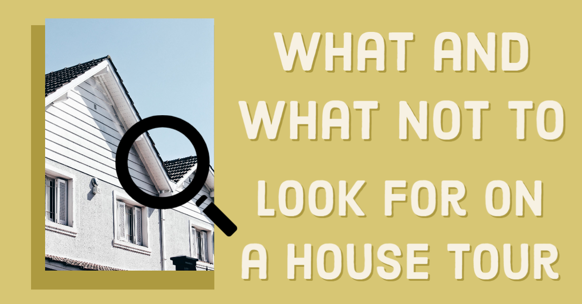 What and what not to look for on a house tour