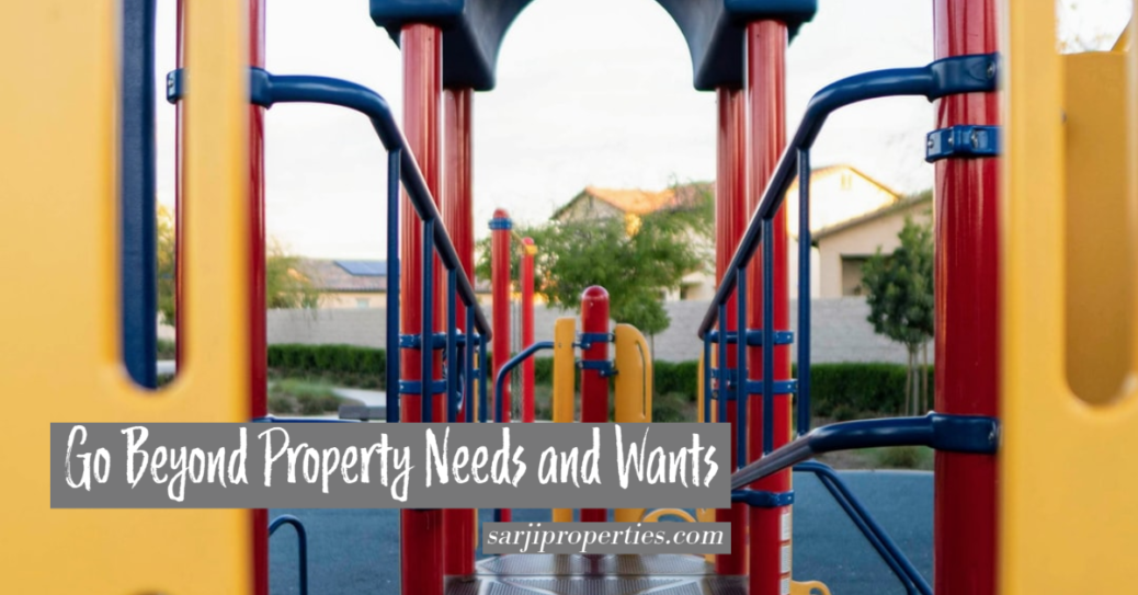 Go Beyond Property Needs and Wants