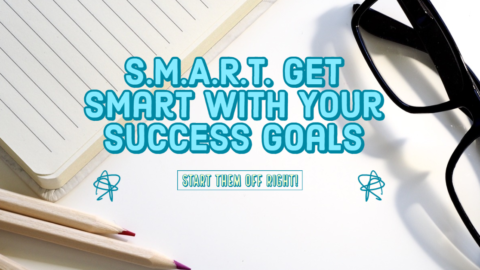 S.M.A.R.T. Get Smart With Your Success Goals