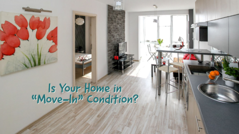 """Is Your Home in """"Move-In"""" Condition"""