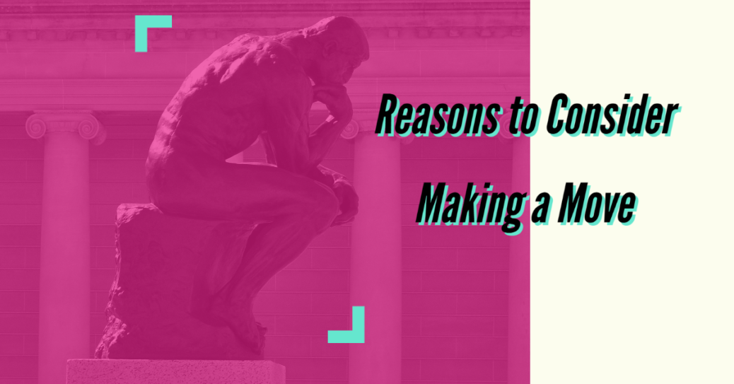Reasons to Consider Making a Move