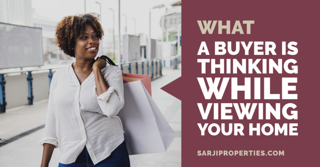 What a Buyer is Thinking While Viewing Your Home