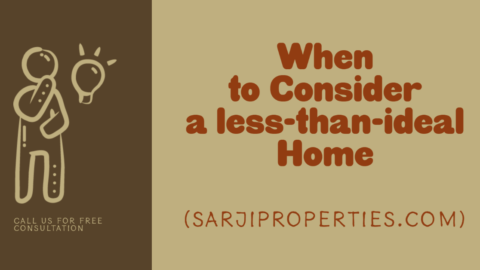 When to Consider a less-than-ideal Home